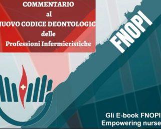 L'etica spiegata a infermieri e cittadini: commentario FNOPI al Codice deontologico
